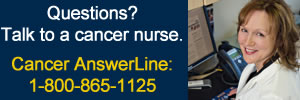 Call Cancer AnswerLine 800-865-1125