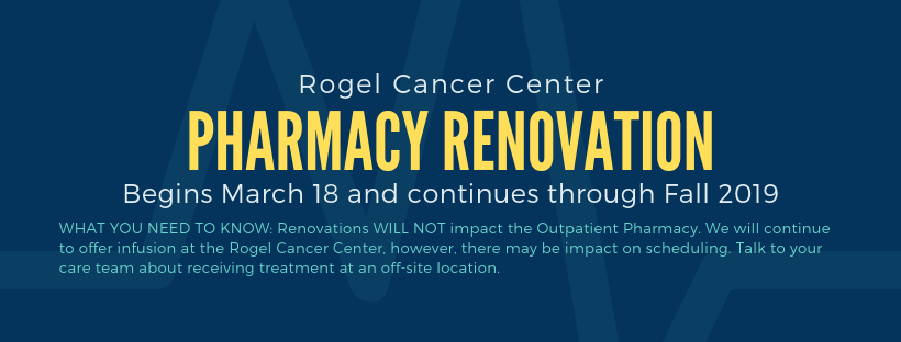 pharmacy renovations begin in the Rogel Cancer Center